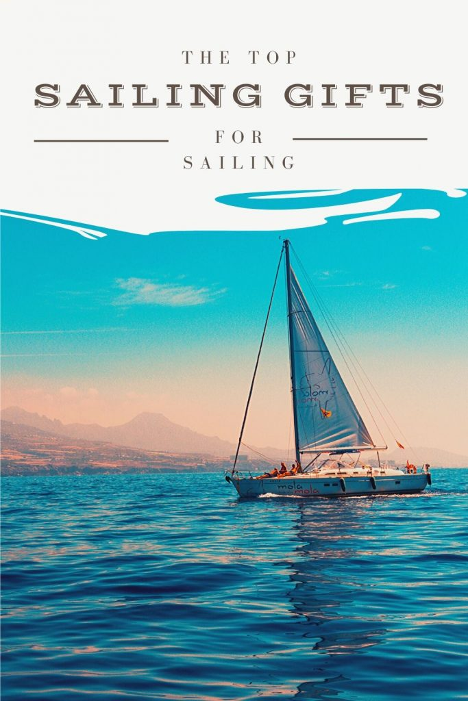 Sailing Gifts For Sailors: The Ultimate