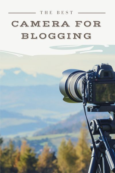 the best camera for blogging