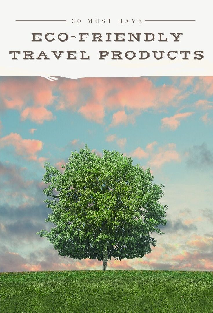 eco-friendly travel products that will change your life