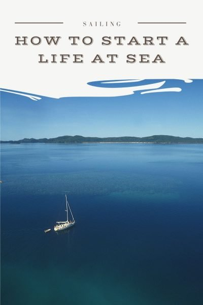 how to start a life at sea