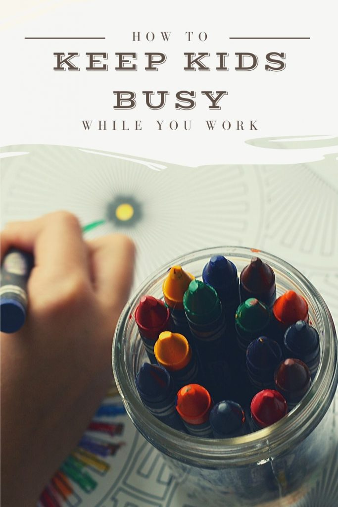 keeping kids busy while you work