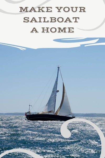making your sailboat a home