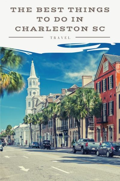 the best things to do in charleston sc